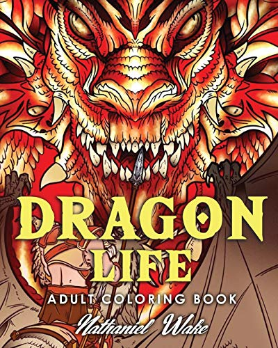 Adult Coloring Book: Dragon Life: Dragons and Dragon Masters in Fantasy Realms 35+ Original Illustrations von CreateSpace Independent Publishing Platform