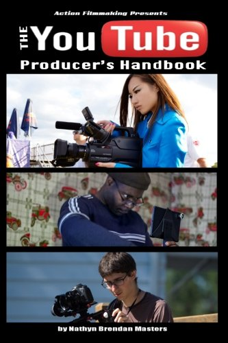 The Youtube Producer's Handbook (Action Filmmaking) von CreateSpace Independent Publishing Platform
