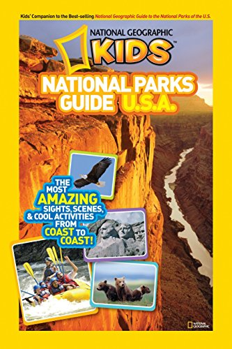National Geographic Kids National Parks Guide U.S.A.: The Most Amazing Sights, Scenes, and Cool Activities from Coast to Coast! von National Geographic Children's Books