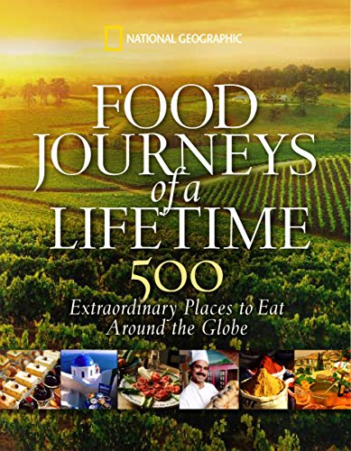 Food Journeys of a Lifetime: 500 Extraordinary Places to Eat Around the Globe von National Geographic