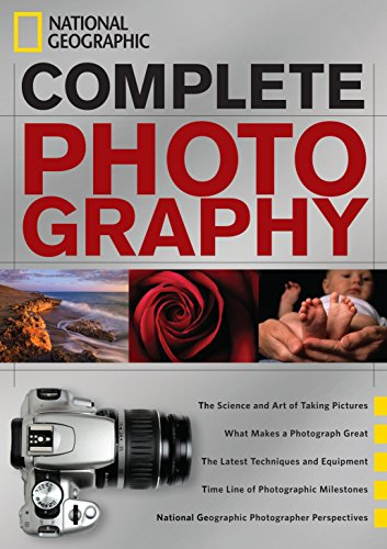 National Geographic Complete Photography von National Geographic Society