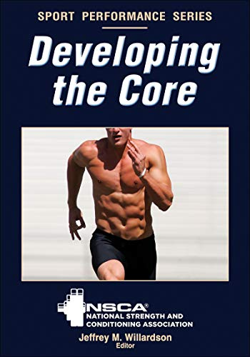 Developing the Core (Sport Performance Series) von Human Kinetics