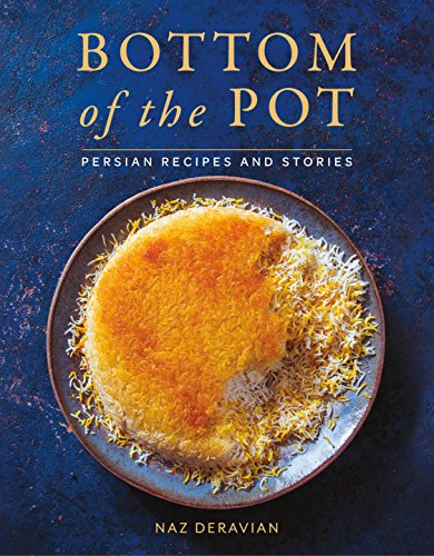 Bottom of the Pot: Persian Recipes and Stories von St Martin's Press
