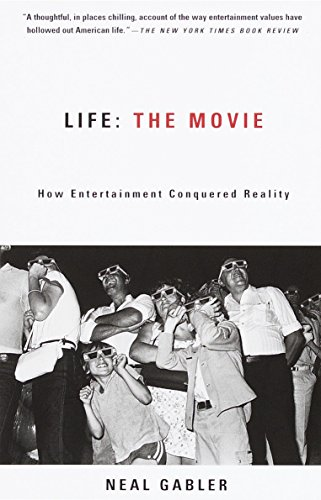 Life: The Movie: How Entertainment Conquered Reality von Vintage