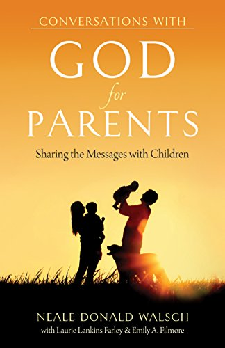 Conversations with God for Parents: Sharing the Messages with Children (Conversations With Humanity, Band 3) von Rainbow Ridge