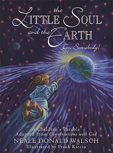 The Little Soul and the Earth: I'm Somebody! (Young Spirit Books)