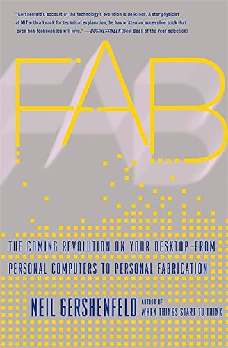 Fab: The Coming Revolution on Your Desktop-from Personal Computers to Personal Fabrication von Basic Books