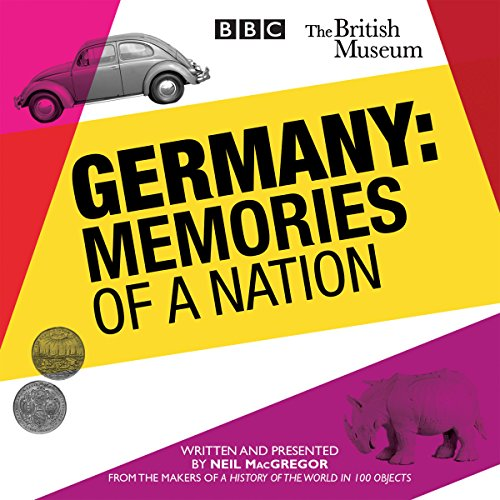 Germany: Memories of a Nation von Random House Uk; Bbc Physical Audio
