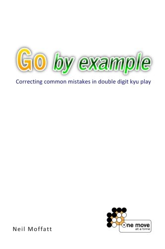 Go by Example: Correcting common mistakes in double digit kyu play von Createspace