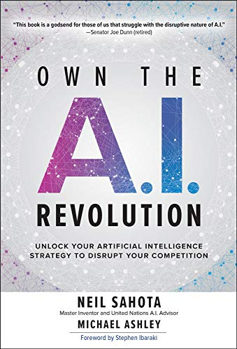 Own the A.I. Revolution: Unlock Your Artificial Intelligence Strategy to Disrupt Your Competition von McGraw-Hill Education