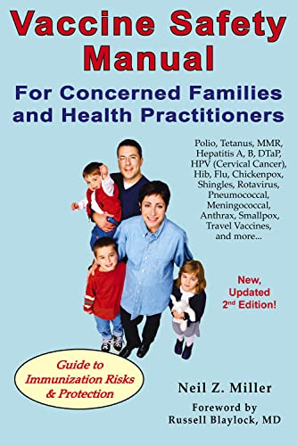 Vaccine Safety Manual for Concerned Families & Health Practitioners: Guide to Immunization Risks & Protection: 2nd Edition