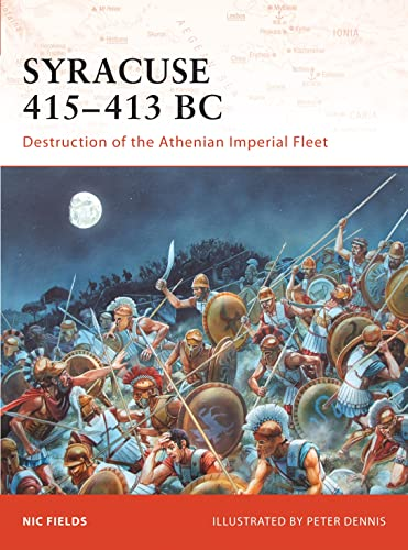 Syracuse 415-413 BC: Destruction of the Athenian Imperial Fleet (Campaign, Band 195)