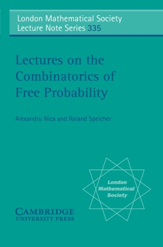 Lectures on the Combinatorics of Free Probability (London Mathematical Society Lecture Note Series, Band 335) von Cambridge University Press