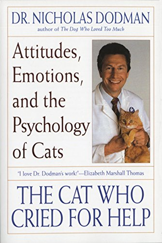 The Cat Who Cried for Help: Attitudes, Emotions, and the Psychology of Cats von Bantam