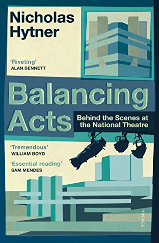 Balancing Acts: Behind the Scenes at the National Theatre von Vintage