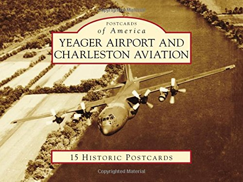 Yeager Airport and Charleston Aviation (Postcards of America) von ARCADIA PUB (SC)