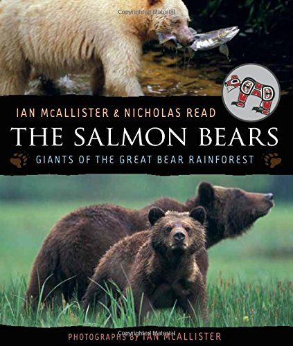 The Salmon Bears: Giants of the Great Bear Rainforest von ORCA BOOK PUBL