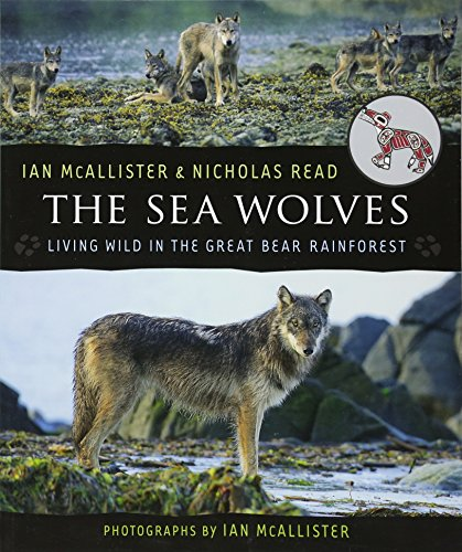 The Sea Wolves: Living Wild in the Great Bear Rainforest
