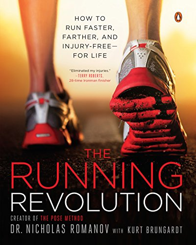 The Running Revolution: How to Run Faster, Farther, and Injury-Free--for Life von Penguin Books