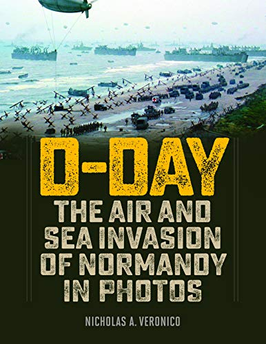 D-Day: The Air and Sea Invasion of Normandy in Photos