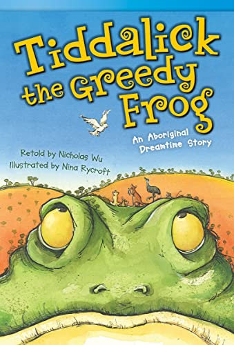 Tiddalick, the Greedy Frog: An Aboriginal Dreamtime Story (Read! Explore! Imagine! Fiction Readers, Level 3.5) von Teacher Created Materials