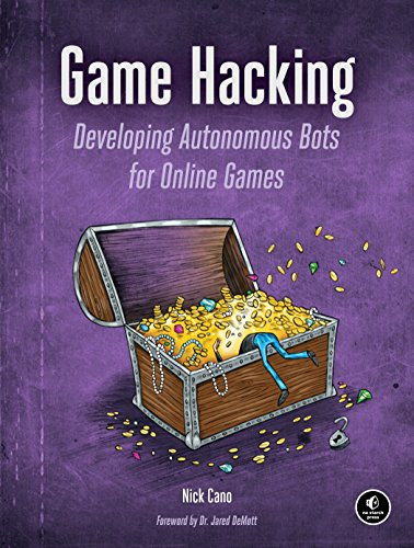 Game Hacking: Developing Autonomous Bots for Online Games von No Starch Press