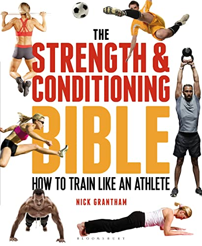 The Strength and Conditioning Bible: How to Train Like an Athlete von Bloomsbury Publishing PLC