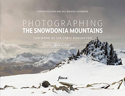 Photographing The Snowdonia Mountains: A photo-location and hill walking guidebook (Fotovue Photolocations Guides)