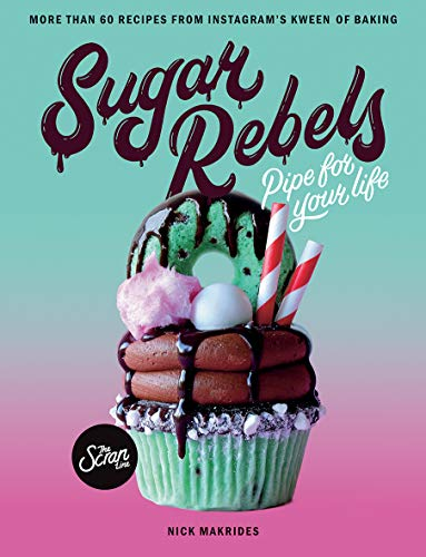 Sugar Rebels: Pipe For Your Life - More than 60 Recipes from Instagram's Kween of Baking von Hardie Grant Books