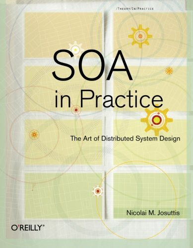 SOA in Practice: The Art of Distributed System Design von O'Reilly and Associates