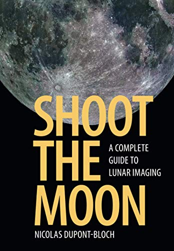 Shoot the Moon: A Complete Guide to Lunar Imaging von Cambridge University Pr.