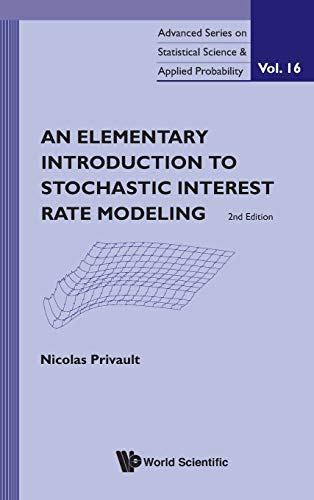 Elementary Introduction to Stochastic Interest Rate Modeling, an (2nd Edition) (Advanced Series on Statistical Science & Applied Probability, Band 16) von World Scientific Publishing Company