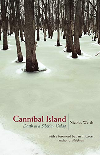 Cannibal Island: Death in a Siberian Gulag (Human Rights and Crimes Against Humanity, Band 2) von University Press Group Ltd