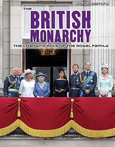 The British Monarchy: The Changing Role of the Royal Family (World History) von LUCENT BOOKS K 12