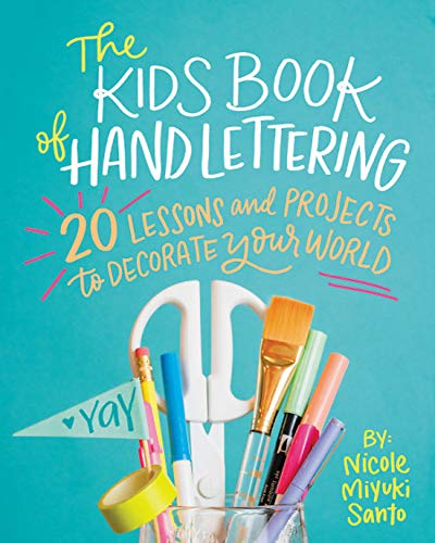 The Kids' Book of Hand Lettering: 20 Lessons and Projects to Decorate Your World von Running Press Kids