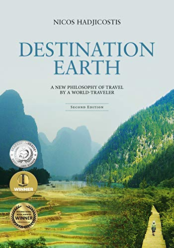 Destination Earth: A New Philosophy of Travel by a World-Traveler von Bamboo Leaf Press