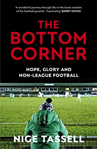 The Bottom Corner: Hope, Glory and Non-League Football von Yellow Jersey