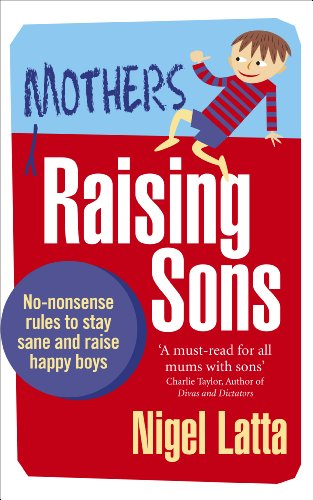 Mothers Raising Sons: No-nonsense rules to stay sane and raise happy boys