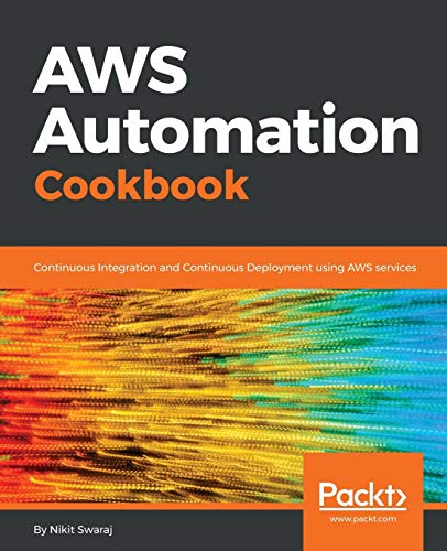 AWS Automation Cookbook: Continuous Integration and Continuous Deployment using AWS services (English Edition)