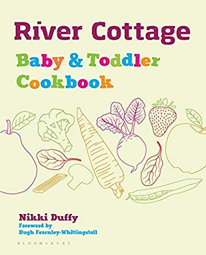 River Cottage Baby and Toddler Cookbook von Bloomsbury Publishing