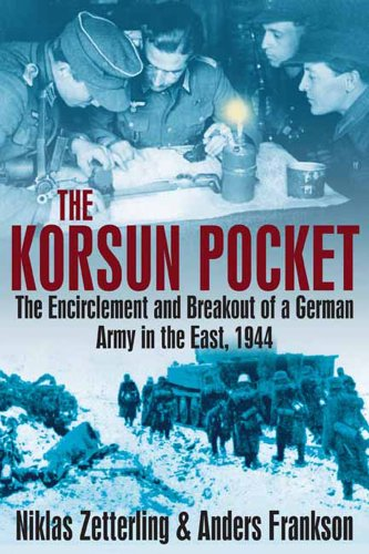 Korsun Pocket: The Encirclement and Breakout of a German Army in the East, 1944 von CASEMATE