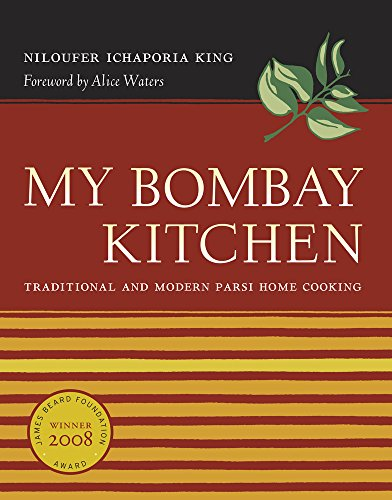 My Bombay Kitchen: Traditional and Modern Parsi Home Cooking von Univ of California Pr