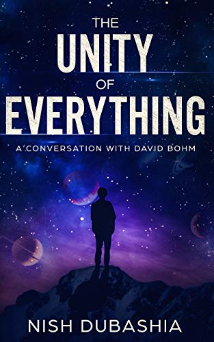 The Unity of Everything: A Conversation with David Bohm von tredition