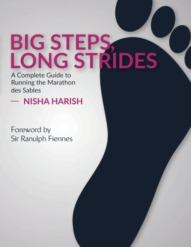 Big Steps, Long Strides: A Complete Guide to Running the Marathon des Sables von CreateSpace Independent Publishing Platform