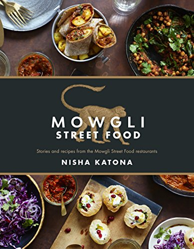 Mowgli Street Food: Stories and recipes from the Mowgli Street Food restaurants von Nourish