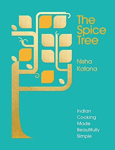 The Spice Tree: Indian Cooking Made Beautifully Simple von Ebury Press