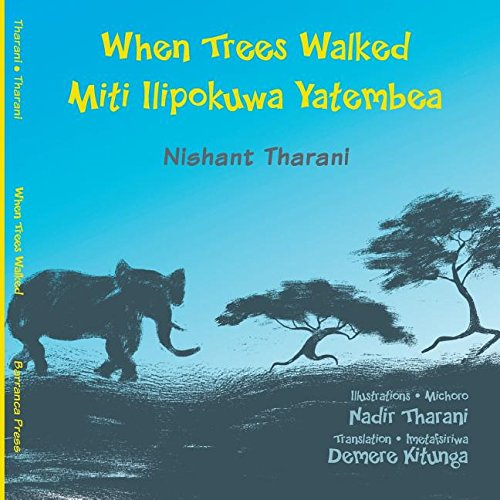 WHEN TREES WALKED MITI ILIPOKU (Kids' Books from Here and There)