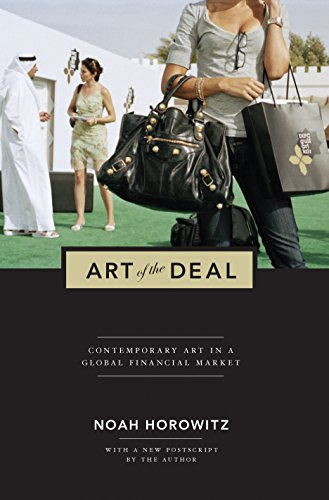 Art of the Deal: Contemporary Art in a Global Financial Market von Princeton University Press