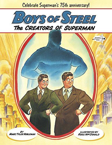 Boys of Steel: The Creators of Superman von Dragonfly Books