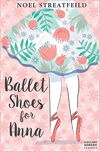 Ballet Shoes for Anna (Collins Modern Classics) von HarperCollins Publishers